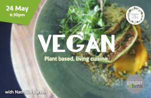 Plant Based Living Cuisine Ginger and Lime Vegan Nathalie earth to plate